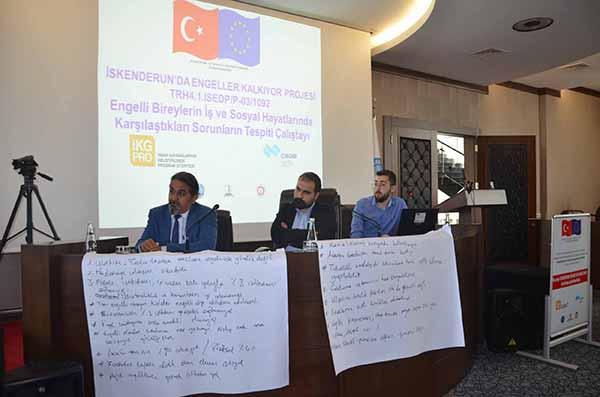 İskenderun'da Engelliler Kalkıyor Projesi 1.Çalıştayı gerçekleştirildi