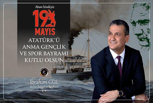 Belen Belediye Başkanı İbrahim Gül; Bağımsızlık meşalesiyle sonsuza dek aydınlanacağız